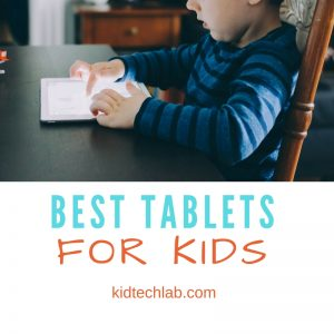 Best Tablets for Kids 2017: Ultimate Guide