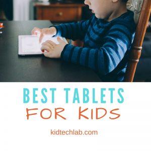Best Tablets for Kids 2017: Ultimate Guide