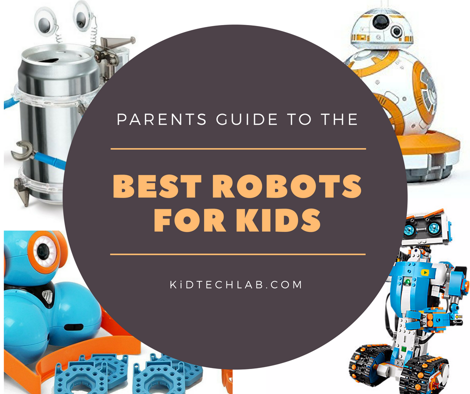Best Robots For Kids 2018 A Buying Guide For Parents